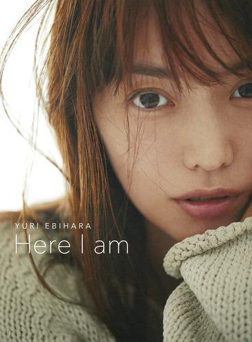 蛯原友里 YURI EBIHARA 「Here I am」